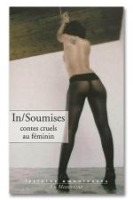 In / Soumises - Contes cruels au féminin - A la recherche de sensations hors du commun!
